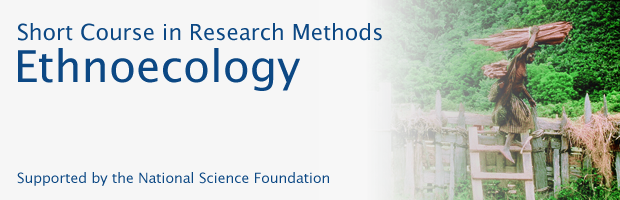 Short Course on Methods in Ethnoecology